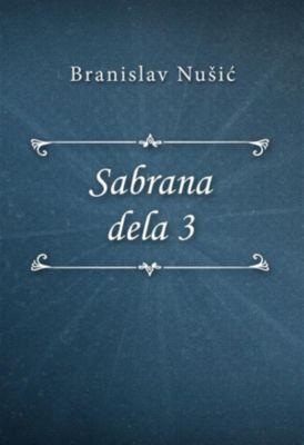 Sabrana dela 3, Branislav Nušić