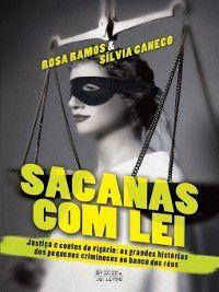 Sacanas com lei, Rosa;Caneco, Sílvia Ramos