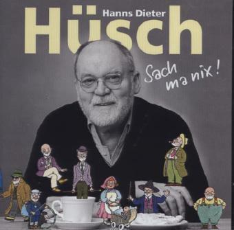 Sach Ma Nix, 2 Audio-CDs, Hanns Dieter Hüsch