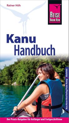 Sachbuch: Reise Know-How Kanu-Handbuch, Rainer Höh