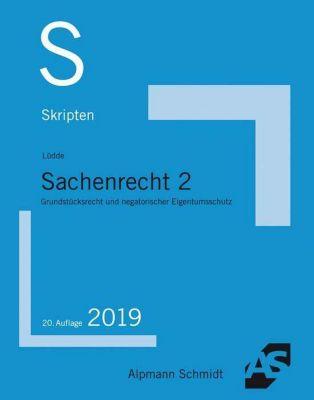 Sachenrecht: .2 Grundstücksrecht und negatorischer Eigentumsschutz - Jan S. Lüdde |