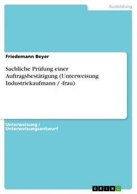 Sachliche Prüfung einer Auftragsbestätigung (Unterweisung Industriekaufmann / -frau), Friedemann Beyer
