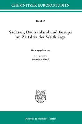 Sachsen, Deutschland und Europa im Zeitalter der Weltkriege