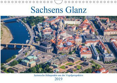 Sachsens Glanz - historische Höhepunkte aus der Vogelperspektive (Wandkalender 2019 DIN A4 quer), Mario Hagen