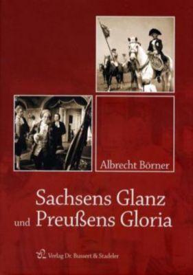 Sachsens Glanz und Preußens Gloria, Albrecht Börner