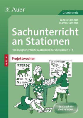 Sachunterricht an Stationen SPEZIAL - Projektwochen, Sandra Sommer, Markus Sommer