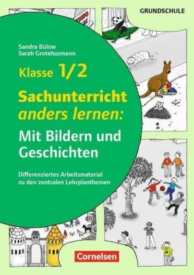 Sachunterricht anders lernen: Mit Bildern und Geschichten, Klasse 1/2