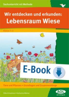 Sachunterricht mit Methode: Wir entdecken und erkunden: Lebensraum Wiese, Silke Krimphove, Katharina Mäcker