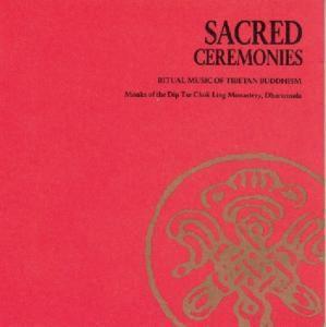 Sacred Ceremonies, Monks Of The Dip Tse Chok Ling Monastery