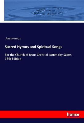 Sacred Hymns and Spiritual Songs, Anonymous