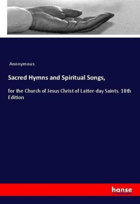 Sacred Hymns and Spiritual Songs,, Anonymous