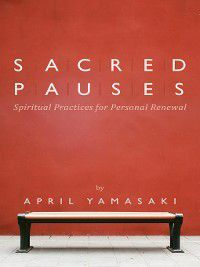 Sacred Pauses, April Yamasaki