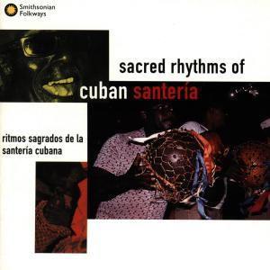 Sacred Rhythms Of Cuban Santeria, Diverse Interpreten