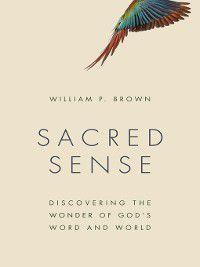 Sacred Sense, William P. Brown