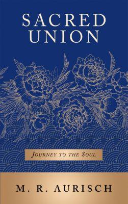 Sacred Union, M. R. Aurisch