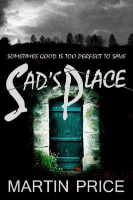 Sad's Place, Martin Price