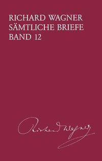 Sämtliche Briefe, Richard Wagner