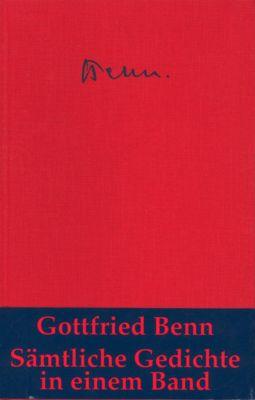 Sämtliche Gedichte, Gottfried Benn