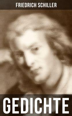 Sämtliche Gedichte von Friedrich Schiller, Friedrich Schiller