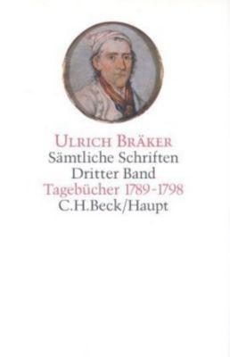 Sämtliche Schriften, 5 Bde.: Bd.3 Tagebücher 1789-1798, Ulrich Bräker