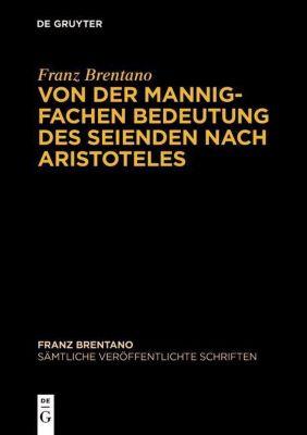 Sämtliche Veröffentlichte Schriften: Von der mannigfachen Bedeutung des Seienden des Aristoteles