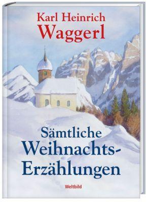 Sämtliche Weihnachtserzählungen - Karl H. Waggerl |