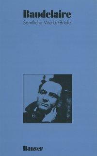 Sämtliche Werke / Briefe.: Bd. 6 Die künstlichen Paradiese - Charles Baudelaire |