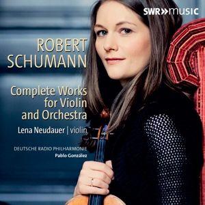 Sämtliche Werke Für Violine Und Orchester, Lena Neudauer, Pablo Gonzalez, Dt.Radio Philharmoni
