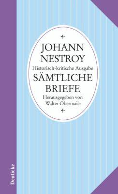 Sämtliche Werke, Historisch-kritische Ausgabe: Sämtliche Briefe - Johann Nestroy pdf epub