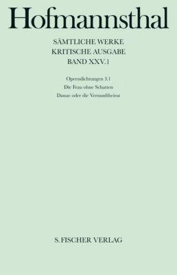 Sämtliche Werke, Kritische Ausg.: Bd.25/1 Operndichtungen