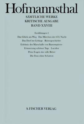 Sämtliche Werke, Kritische Ausg.: Bd.28 Erzählungen, Hugo von Hofmannsthal