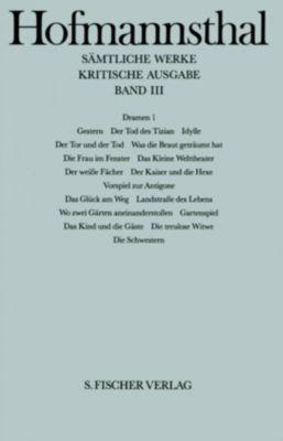 Sämtliche Werke, Kritische Ausg.: Bd.3 Dramen, Hugo von Hofmannsthal