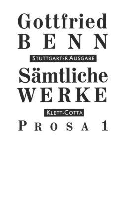 Sämtliche Werke, Stuttgarter Ausg.: Bd.3 Prosa - Gottfried Benn |