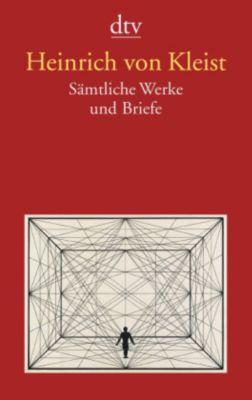 Sämtliche Werke und Briefe - Heinrich von Kleist |