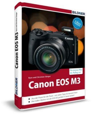Sänger, K: Canon EOS M3 - Für bessere Fotos von Anfang an!