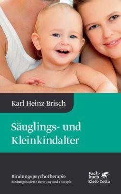 Säuglings- und Kleinkindalter, Karl Heinz Brisch