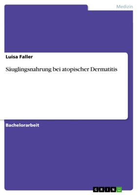 Säuglingsnahrung bei atopischer Dermatitis, Luisa Faller