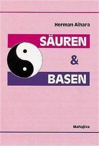 Säuren und Basen, Herman Aihara