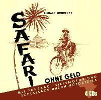 Safari ohne Geld, Richard Wunderer