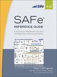 SAFe® 4.0 Reference Guide, Dean Leffingwell
