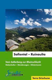 Safiental - Ruinaulta, Maria Hunger-Fry, Barbara Steinmann