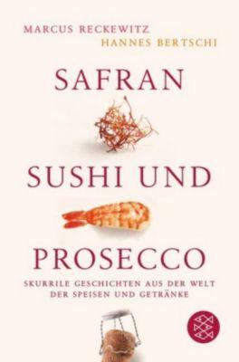 Safran, Sushi und Prosecco, Marcus Reckewitz, Hannes Bertschi