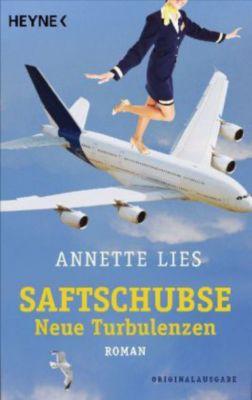 Saftschubse - Neue Turbulenzen, Annette Lies