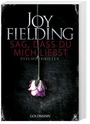 Sag, dass du mich liebst - Joy Fielding |