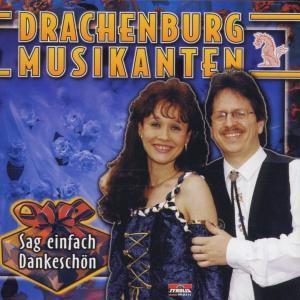 Sag einfach Dankeschön, Drachenburg Musikanten