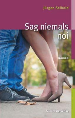 Sag niemals noi - Jürgen Seibold pdf epub