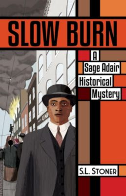 Sage Adair Historical Mysteries of the PNW: Slow Burn, S.L. Stoner