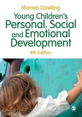 SAGE Publications Ltd: Young Children's Personal, Social and Emotional Development, Marion Dowling