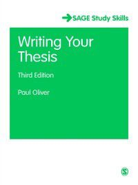 SAGE Study Skills Series: Writing Your Thesis, Paul Oliver
