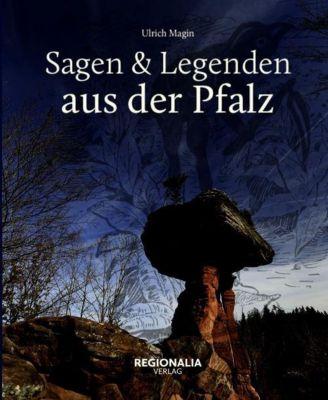 Sagen & Legenden aus der Pfalz - Ulrich Magin pdf epub